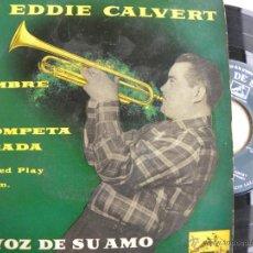Discos de vinilo: EDDIE CALVERT -EP -LA VOZ DE SU AMO. Lote 40468235