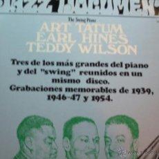 Discos de vinilo: JAZZ DOCUMENT(ART TATUM,EARL HINES Y TEDDY WILSON)THE SWING PIANO EDICION ESPAÑOLA DEL 74. Lote 40495290