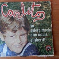 Discos de vinilo: YO QUIERO MUCHO A MI MAMÁ. EL SHERIFF - CARLITOS. Lote 35329209