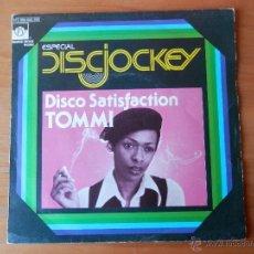 Discos de vinilo: DISCO SATISFACTION. ESPECIAL DISCJOCKEY - TOMMI. Lote 35329283