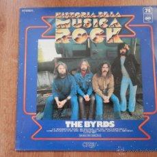 Discos de vinilo: THE BYRDS. HISTORIA DE LA MÚSICA ROCK, 74 - THE BYRDS. Lote 35532005