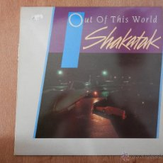 Discos de vinilo: OUT OF THIS WORLD - SHAKATAK. Lote 35726764