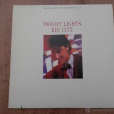 Discos de vinilo: BRIGHT LIGHTS, BIG CITY. ORIGINAL MOTION PICTURE SOUNDTRACK - DIVERSOS AUTORES. Lote 35727441