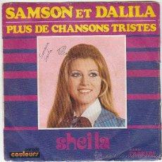 Discos de vinilo: SHEILA, SAMSON ET DALILA, PLUS DE CHANSONS TRISTES SINGLE DEL SELLO CARRERE DE 1972. Lote 40514274