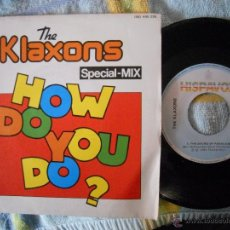 Discos de vinilo: THE KLAXONS-SINGLE HOW DO YOU DO-1985. Lote 40539159