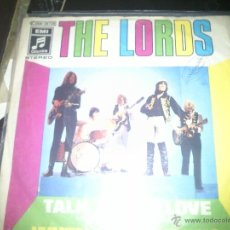 Discos de vinilo: THE LORDS:TALK ABOUT LOVE (ALL YOU´LL EVER GET FROM ME) = WHEN I WAS YOUNG 1970. Lote 40543310