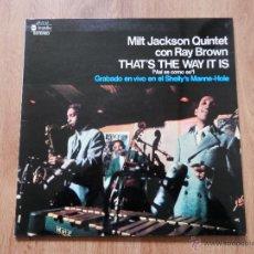 Discos de vinilo: THAT'S THE WAY IT IS (ASÍ ES COMO ES) - MILT JACKSON QUINTET CON RAY BROWN. Lote 36137323