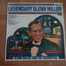 Discos de vinilo: THE LEGENDARY GLENN MILLER. VOL. 9 - GLENN MILLER AND HIS ORCHESTRA. Lote 36139466