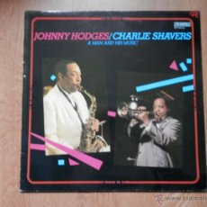 Dischi in vinile: A MAN AND HIS MUSIC - JOHNNY HODGES. CHARLIE SHAVERS. Lote 36139748