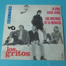 Discos de vinilo: LOS GRITOS. LA VIDA SIGUE IGUAL. LOS MOLINOS DE LA MANCHA. BELTER. Lote 40564418