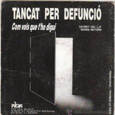Discos de vinilo: TANCAT PER DEFUNCIO - COM VOLS QUE T'HO DIGUI WEA DEL AÑO 1990, PROMO DE UNA SALA CARA. Lote 40571402