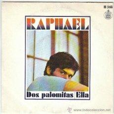 Discos de vinilo: RAPHAEL - DOS PALOMITAS / ELLA, SINGLE DEL SELLO HISPAVOX DEL AÑO 1969. Lote 40571837