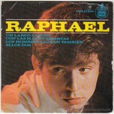 Discos de vinilo: RAPHAEL - UN LARGO CAMINO - CON LAS MANOS ABIERTAS - LOS HOMBRES LLORAN TAMBIE HISPAVOX DEL AÑO 1964. Lote 40571925