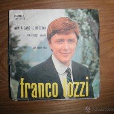 Discos de vinilo: FRANCO TOZZI. NON A CASO IL DESTINO / PER QUESTO AMORE. SAN REMO 1965. FONIT EDICION ITALIANA. Lote 40572212