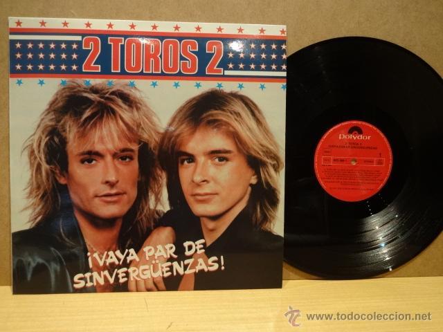 2 TOROS 2. VAYA PAR DE SINVERGÜENZAS. LP - POLYDOR - 1987. BUENA CALIDAD. ***/*** (Música - Discos - LP Vinilo - Grupos Españoles de los 70 y 80)