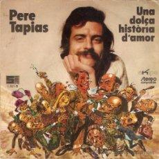 Discos de vinilo: SINGLE PERE TAPIAS - IN,IN,IN, INTEL-LECTUAL -UNA DOLÇA HISTORIA D'AMOR EDITADO EN 1972. Lote 40583273