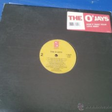 Discos de vinilo: THE O'JAYS / DON'T TAKE YOUR LOVE AWAY / MAXI-SINGLE. Lote 40589619