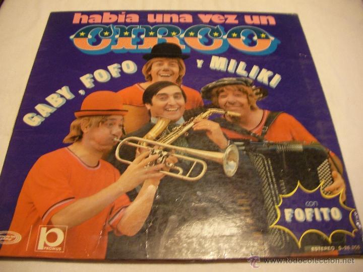 LP HABIA UNA VEZ UN CIRCO - GABY, FOFO Y MILIKI . ENVIO INCLUIDO A ESPAÑA (DG) (Música - Discos de Vinilo - Maxi Singles - Música Infantil)