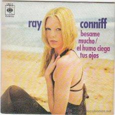 Discos de vinilo: RAY CONNIFF - BESAME MUCHO - EL HUMO CIEGA TUS OJOS, CBS DEL AÑO 1972 PROMO. Lote 40596770