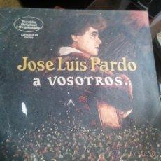 Discos de vinilo: JOSE LUIS PARDO A VOSOTROS VERSION ORIGINAL ORQUESTADA. Lote 40603584