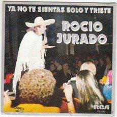 Discos de vinilo: ROCIO JURADO - YA NO TE SIENTAS SOLO Y TRISTE / GUITARRA POEMA, RCA 1980, PROMO. Lote 40620303