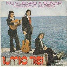Discos de vinilo: RUMBA TRES - NO VUELVAS A SOÑAR - NATA, LIMON Y FANTASIA, BELTER 1974. Lote 40620465