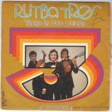 Discos de vinilo: RUMBA TRES. TENGO LO QUE QUIERO Y OTRA. BELTER DEL AÑO 1973. Lote 40620488