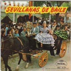Discos de vinilo: SEVILLANAS DE BAILE, DEL TAMBORILERO, DE LA CAMPANA, FLORERAS Y PUNTEADAS, SINGLE, REGAL, 1.958. Lote 40620546