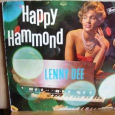 Discos de vinilo: LENNY DEE ---- HAPPY HAMMOND. Lote 40632729