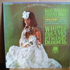 Discos de vinilo: HERB ALPERT´S TIJUANA BRASS ---- WHIPPED CREAM & OTHER DELIGHTS. Lote 40633151