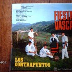Discos de vinilo: LOS CONTRAPUNTOS - FIESTA VASCA . Lote 40639115