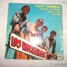 Discos de vinilo: LOS ROCKEROS / TODO CAMBIO / REGAL 1966. Lote 40643075