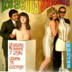 Discos de vinilo - LOS TRES SUDAMERICANOS LA BALADA DE BONNIE Y CLYDE - 40657103