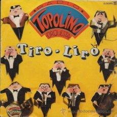 Discos de vinilo: TOPOLINO RADIO ORQUESTA (TIRO-LIRO). Lote 40662926