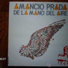 Discos de vinilo: AMANCIO PRADA - DE LA MANO DEL AIRE. Lote 40678726