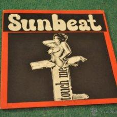 Discos de vinilo: SUNBEAT - TOUCH ME E.P. (4 SONGS). Lote 40683761