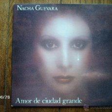 Discos de vinilo: NACHA GUEVARA - AMOR DE CIUDAD GRANDE . Lote 40686165