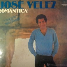 Discos de vinilo: MAGNIFICO LP DE JOSE VELEZ DEL AÑO 1977 ,CON ROMANTICA, SI TU FUERAS MIA. ETC ( FIRMADO Y DEDICADO). Lote 40696535