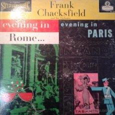 Discos de vinilo: MAGNIFICO LP DE FRANK CHACKSFIELD- EN EVENING IN ROME- Y EVENING IN PARIS-EDITADO EN LONDRES-. Lote 40697529