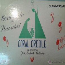 Discos de vinilo: MAGNIFICO LP CONCIERTO DE NAVIDAD DE LA CORAL CREOLE,DIRIGIDA POR JOSE ANTONIO CALCAÑO-. Lote 40698166