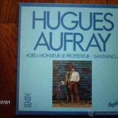 Discos de vinilo: HUGUES AUFRAY - ADIEU MONSIEUR LE PROFESSEUR - SANTIANO + .... . Lote 40710303