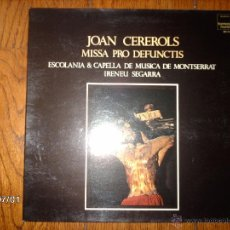 Discos de vinilo: JOAN CEREROLS - MISSA PRO DEFUNCTIS - ESCOLANIA & CAPELLA DE MUSICA DE MONTSERRAT - IRENEU SEGARRA. Lote 40713450
