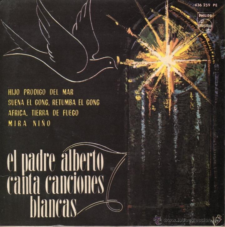 PADRE ALBERTO - CANTA CANCIONES BLANCAS, EP, HIJO PRODIGO DEL MAR + 3, AÑO 1964 (Música - Discos de Vinilo - EPs - Otros estilos)
