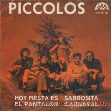 Discos de vinilo: PICCOLOS / HOY ES FIESTA - SABROSITA - EL PANTALON - CARNAVAL !! RARO EP 1972 , EXC. Lote 40719293