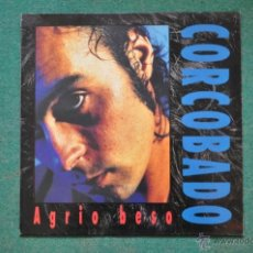 Discos de vinilo: CORCOBADO - AGRIO BESO. Lote 40725586