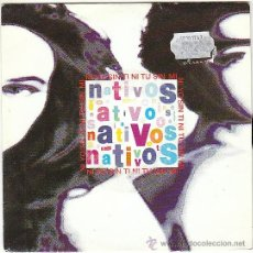 Discos de vinilo: NATIVOS - NI YO SIN TI NI TÚ SIN MI. SINGLE DE VIRGIN DE 1991. Lote 40730695