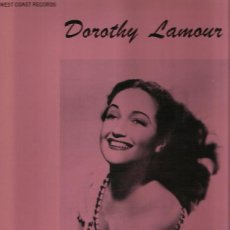Discos de vinilo: DOROTHY LAMOUR LP SELLO WEST COAST RECORDS EDITADO U.S.A.. Lote 40745804