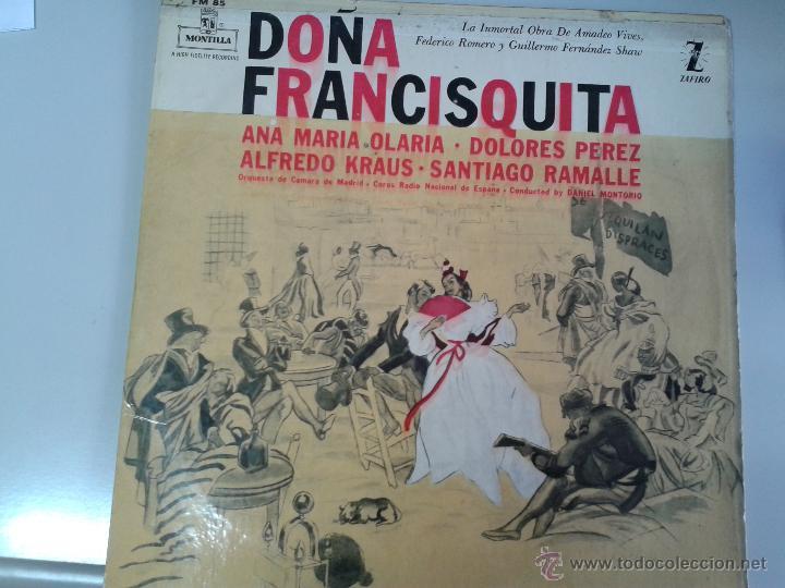 MAGNIFICO LP DE DOÑA FRANCISQUITA-CON ANA MARIA OLARIA-ALFREDOKRAUS-DOLORES PEREZ-SANTIAGO RAMALLE- (Música - Discos de Vinilo - Maxi Singles - Clásica, Ópera, Zarzuela y Marchas)