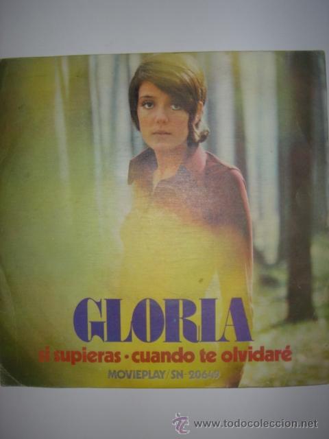 SINGLE. GLORIA. SI SUPIERAS/CUANDO TE OLVIDARÉ. MOVIE PLAY. 1972 (Música - Discos - Singles Vinilo - Otros estilos)