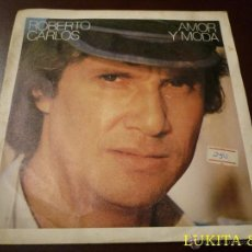 Discos de vinilo: ROBERTO CARLOS - SINGLE AMOR Y MODA - 1983. Lote 40772545